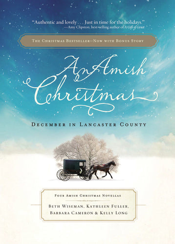 An Amish Christmas: December in Lancaster County by Beth Wiseman, Kathleen Fuller, Kelly Long, and Barbara Cameron