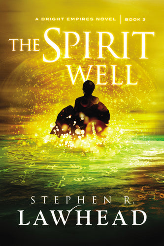 The Spirit Well by Stephen Lawhead