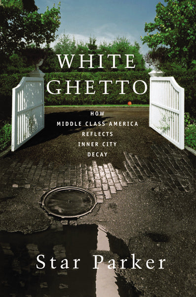 White Ghetto: How Middle Class America Reflects Inner City Decay