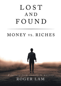 Lost and Found: Money vs. Riches by Roger Lam