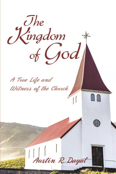 The Kingdom of God: A True Life and Witness of the Church