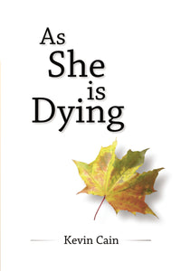 As She Is Dying by Kevin Cain