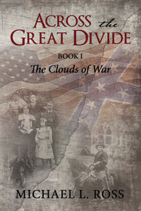 Across the Great Divide: Book 1 The Clouds of War by Michael Ross
