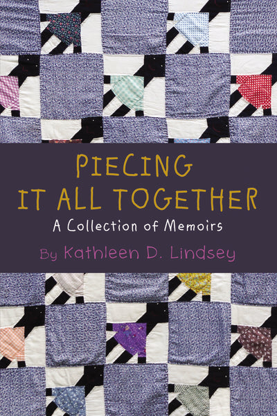 Piecing It All Together: A Collection of Memoirs