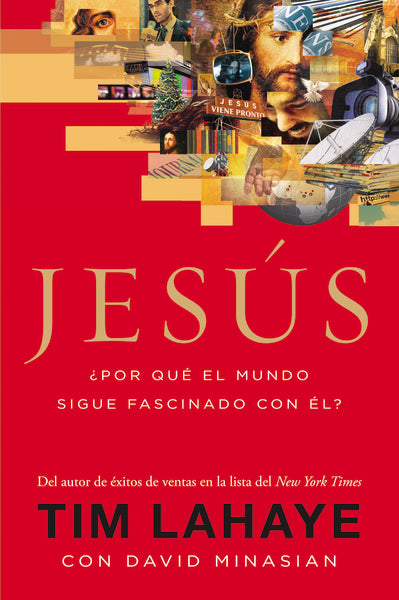 Jesús: ¿Por qué el mundo sigue fascinado con él? by Tim LaHaye and David Minasian