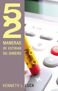 52 maneras de estirar su dinero by Kenneth Luck