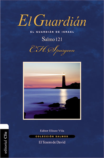 El Guardián: El guardián de Israel. Salmo 121 by Charles H. Spurgeon