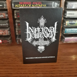 "Infernal Dominion ""Salvation Through Infinite Suffering"" Cassette Tape"