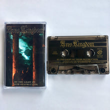 "Load image into Gallery viewer, Ares Kingdom ""By The Light Of Their Destruction"" Cassette Tape"