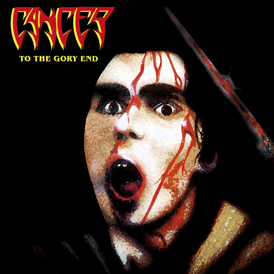 "Cancer ""To The Gory End"" CD"