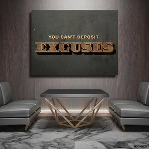 You Can't Deposit Excuses Canvas