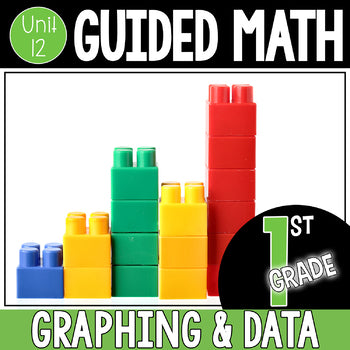 1st Grade Guided Math Unit 12 Graphing and Data