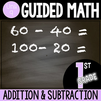 1st grade Guided Math Unit 9 Addition and Subtraction within 100