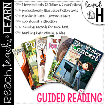 Reach, Teach & Learn Guided Reading Level H