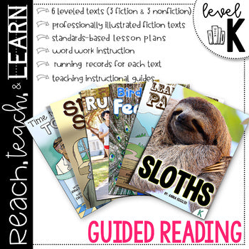 Reach, Teach & Learn Guided Reading Level K