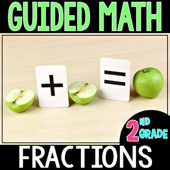 2nd Grade Guided Math Fractions