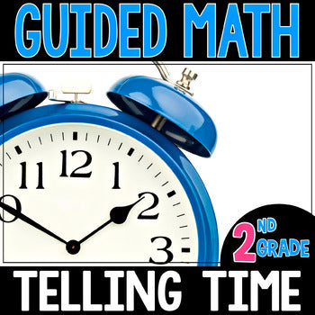 2nd Grade Guided Math Telling Time