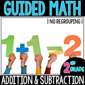 2nd Grade Guided Math Addition & Subtraction (No Regrouping)