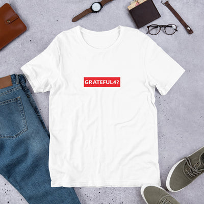 What Are You Grateful 4?  Unisex T-Shirt (White)
