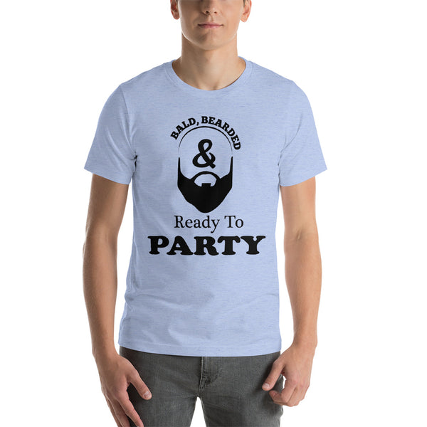Bald, Bearded & Ready To Party - Short-Sleeve T-Shirt