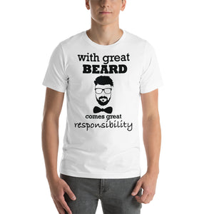 With Great Beard Comes Great Responsibility - Short-Sleeve T-Shirt