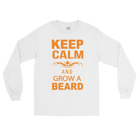 Keep Calm And Grow A Beard Long Sleeve T-Shirt