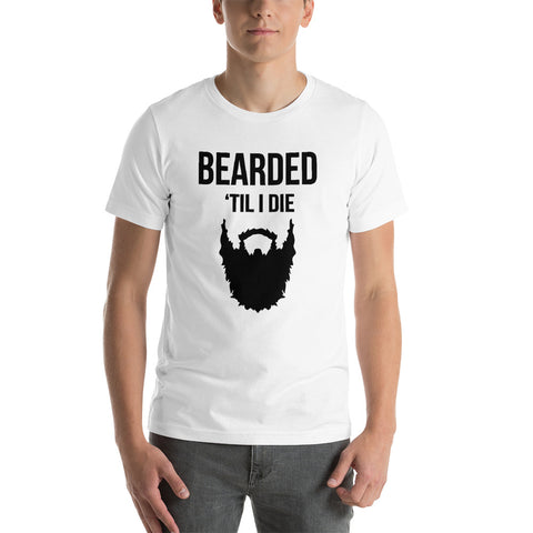 Bearded 'Till I Die - Short-Sleeve T-Shirt
