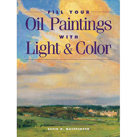 North Light Books Fill Your Oil Paintings with Light & Colour