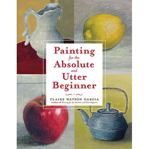Watson-Guptill - Painting for the Absolute and Utter Beginner