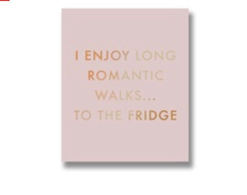 I Enjoy Long Romantic Walk...