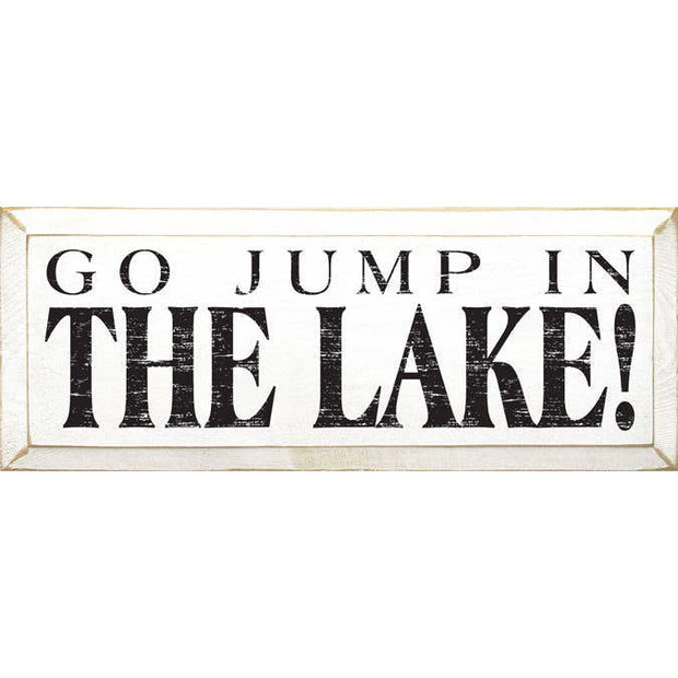 Lake Sign - Go Jump In