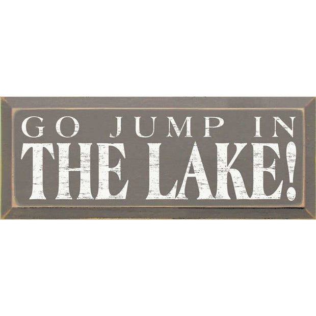 Lake Sign - Go Jump In Lake