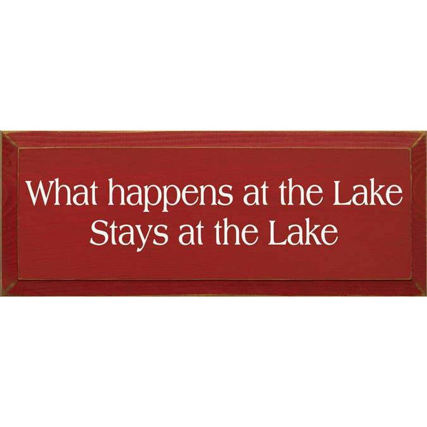 Lake Sign - What Happens at the Lake