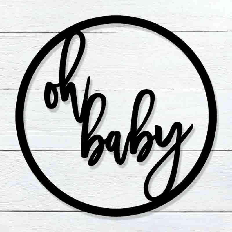 Round Oh Baby Sign