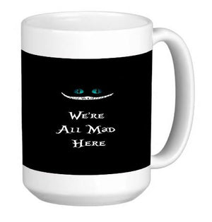 We're All Mad Here Black Print 15 Ounce Ceramic Coffee Mug Tea Cup