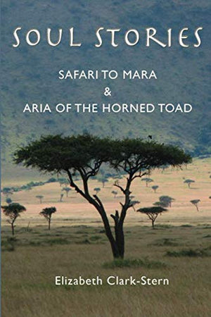 Soul Stories: Safari to Mara and Aria of the Horned Toad