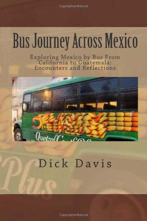 Bus Journey Across Mexico