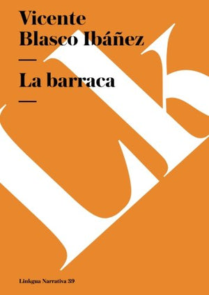 La barraca (Narrativa) (Spanish Edition)