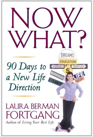 Now What? : 90 Days to a New Life Direction