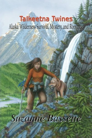 Talkeetna Twines: Alaska Wilderness Survival, Mystery, and Romance