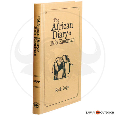 AFRICAN DIARY OF BOB EASTMAN (BOOK )