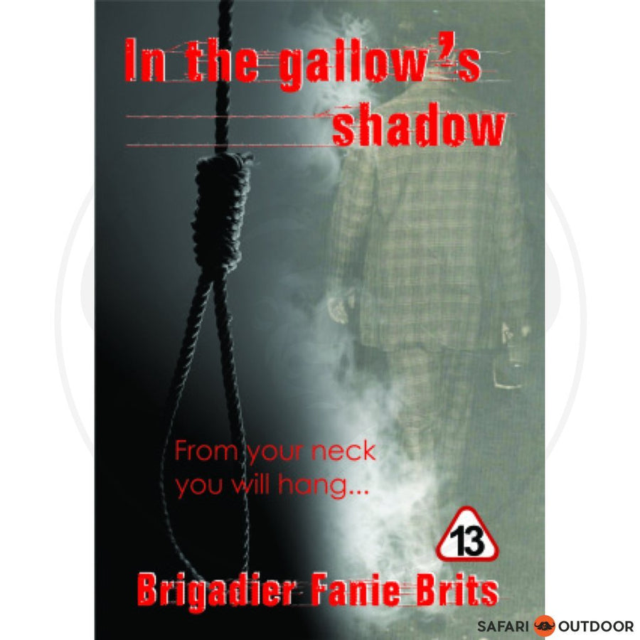 IN THE GALLOWS SHADOW - FANIE BRITS (BOOK)
