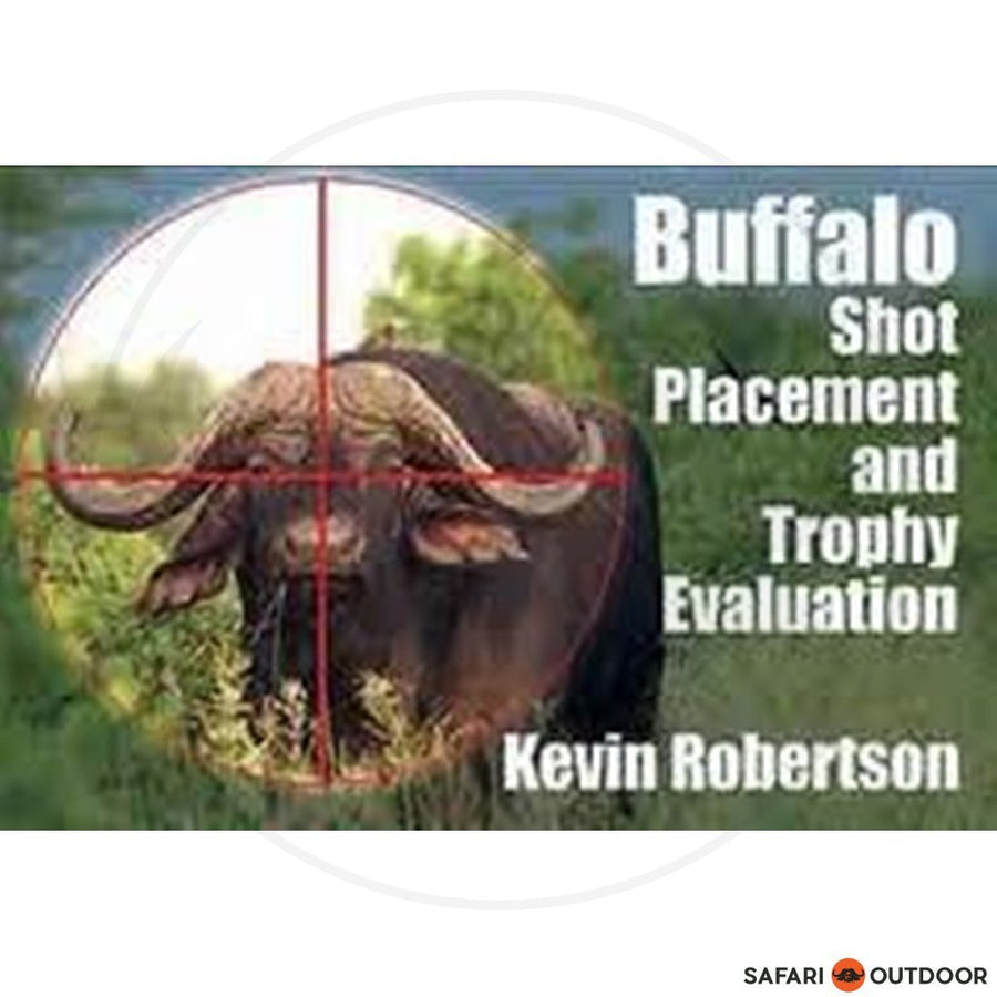 BUFFALO SHOT PLACEMENT - KEVIN ROBERTSON (BOOK)