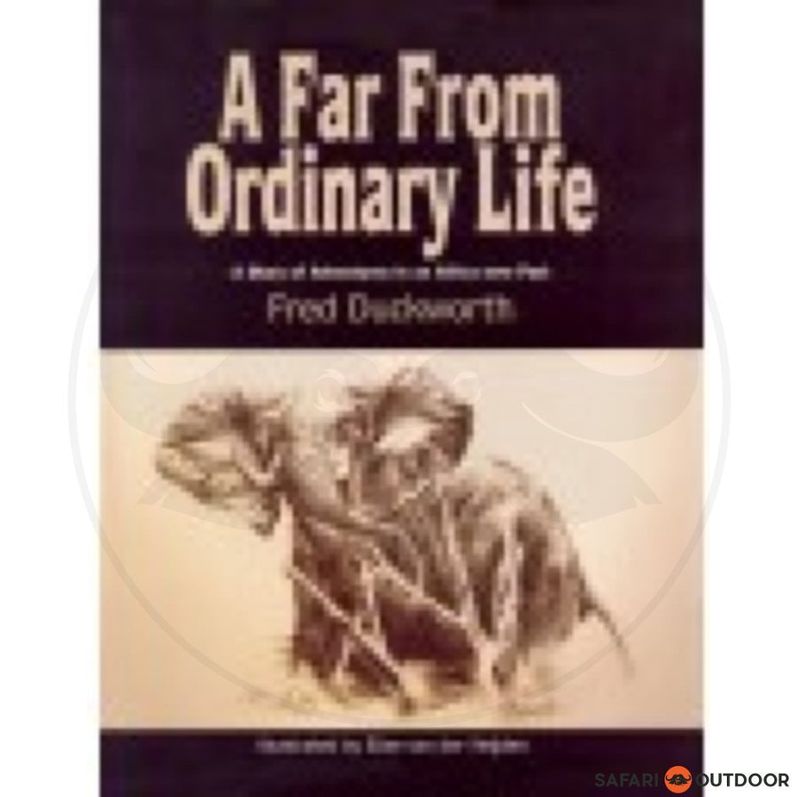 A FAR FROM ORDINARY LIFE - FRED DUCKWORTH (BOOK)