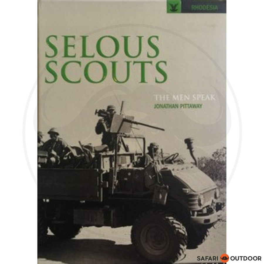 SELOUS SCOUTS - THE MEN SPEAK (BOOKS)