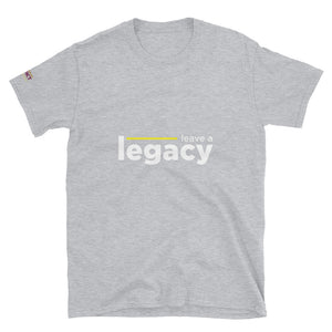 """Leave A Legacy"" Short-Sleeve Unisex T-Shirt"