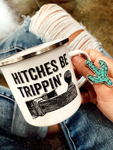 Hitches Be Trippin' campfire mug