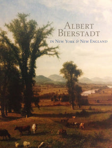 Albert Bierstadt: In New York & New England