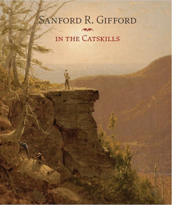 Sanford R. Gifford: In the Catskills