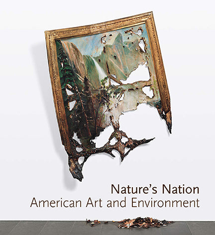 Nature's Nation: American Art and Environment